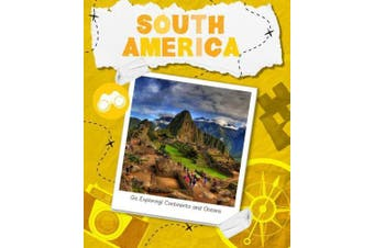 South America (Go Exploring: Continents & Oceans)