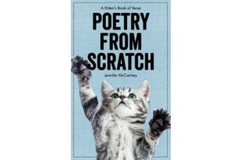 Poetry from Scratch: A Kitten's Book of Verse