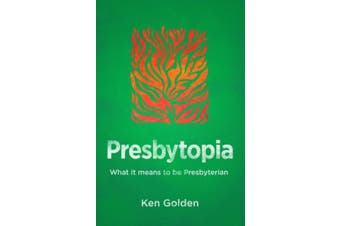 Presbytopia: What It Means to Be Presbyterian