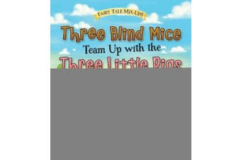Three Blind Mice Team Up with the Three Little Pigs (Read and Learn: Fairy Tale Mix-ups)