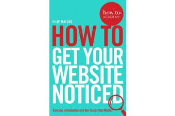 How To Get Your Website Noticed (How To: Academy)
