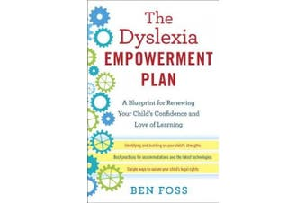 The Dyslexia Empowerment Plan: A Blueprint for Renewing Your Child's Confidence