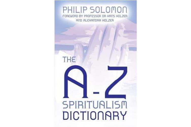 The A-Z Spiritualism Dictionary