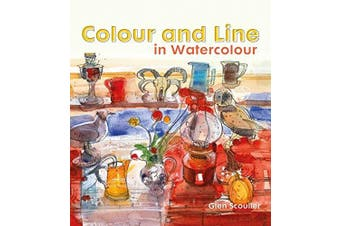 Colour and Line in Watercolour: Working with pen, ink and mixed media