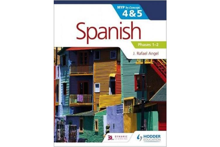 Spanish for the Ib Myp 4&5 Phases 1-2: By Concept