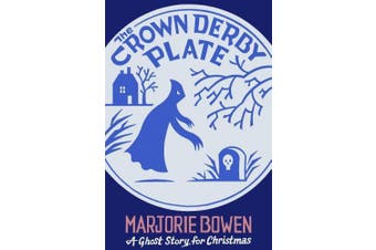 The Crown Derby Plate: A Ghost Story for Christmas (Seth's Christmas Ghost Stories)