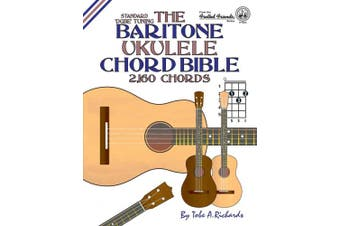 The Baritone Ukulele Chord Bible: DGBE Standard Tuning 2,160 Chords