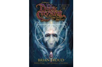 Jim Henson's the Dark Crystal: Creation Myths Vol. 2 (The Dark Crystal)