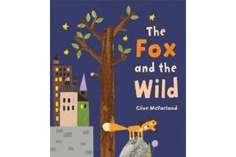 The Fox & the Wild by Clive McFarland