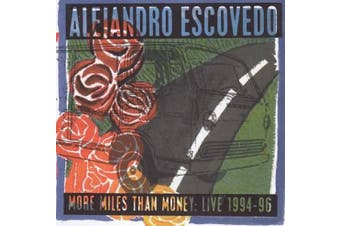 More Miles Than Money: Live 1994-1996
