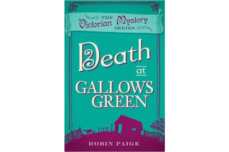 Death At Gallows Green: A Victorian Mystery Book 2 (Death at)