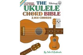 The Ukulele Chord Bible: Gcea Standard C6 Tuning