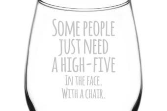 (Funny Freehand Quotes, High Five With A Chair) - (High Five In The Face With A Chair) Funny Freehand Joke Quote Inspired - Laser Engraved 380ml Libbey All-Purpose Wine Taster Glass
