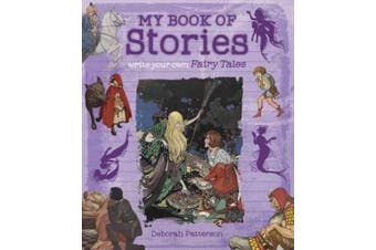 Write Your Own Fairy Tales: My Book of Stories