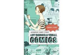 Autobiographical Comics (Bloomsbury Comics Studies)