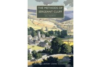 The Methods of Sergeant Cluff (British Library Crime Classics)