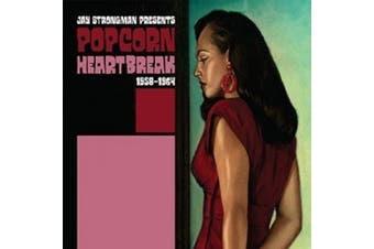 Jay Strongman Presents Popcorn Heartbreak