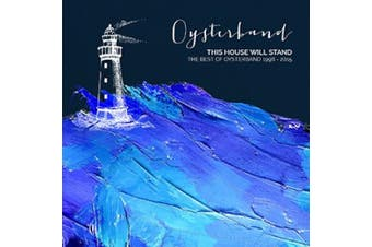 This House Will Stand: The Best of Oysterband 1998-2015 *