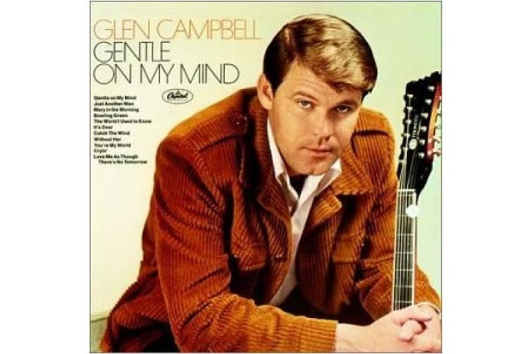 GLEN CAMPBELL - GENTLE ON MY MIND: THE BEST OF