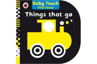 Things That Go: Baby Touch First Focus [Board book]