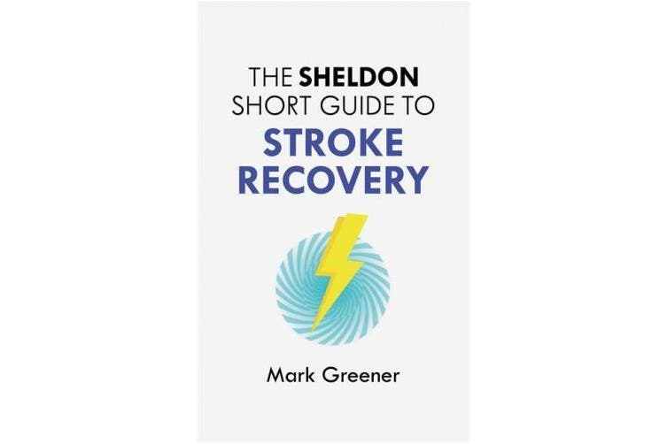 The Sheldon Short Guide to Stroke Recovery