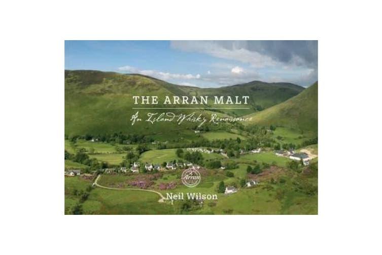 The Arran Malt: An Island Whisky Renaissance