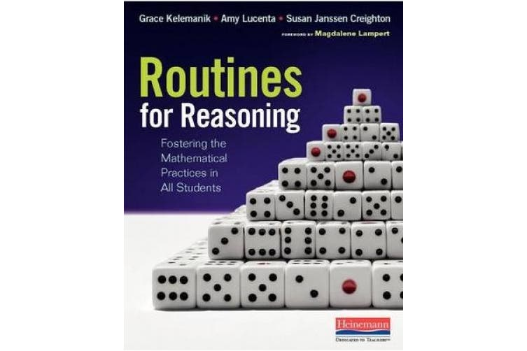 Routines for Reasoning: Fostering the Mathematical Practices in All Students