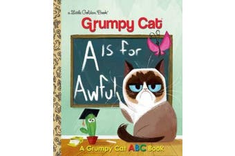 A Is for Awful: A Grumpy Cat ABC Book (Little Golden Book)