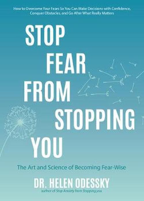 """Stop Fear from Stopping You Harness Your Fear Two kinds of fear. Sometimes, emotions like fear can be helpful. A few years ago, Dr. Helen Odessky, clinical psychologist and author of the best-selling motivational book Stop Anxiety from Stopping You , found herself part of a minor fender-bender on a major interstate. Looking back at her daughter, she feared that if another car hit them, her daughter's life would be in danger. A few minutes after retreating to another car in a safer location, an 18-wheeler barrelled into her car and demolished it. Her fear saved both her daughter's life and her own. Fight the bad fear. Stop Fear from Stopping You is about a different type of fear—the fear that is so prevalent that it often lies dormant in the way of our dreams, career paths and relationships. This fear creates stories that cushion us from potential pain and failure—at the cost of our self-esteem, success, growth, and personal happiness. Become fear-wise . Because fear is complex, we cannot afford to merely be fearless . Just """"letting go"""" is not the answer. The real solution lies in learning to become fear-wise . In this inspirational book, Dr. Helen will show you how to harness the wisdom behind your fears and break through the barriers that block your success. Stop Fear from Stopping You is the perfect gift for women and men struggling with fear. It is designed to help you: Identify the fears that stand between you and your goals Develop tools to overcome your fears Develop a value-based plan to pursue your goals Change your relationship with fear and learn to become fear-wise If self-help books for women and men like The Confidence Gap , Daring Greatly , or Fearless inspired you, then Stop Fear from Stopping You is a must-read."""