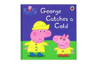 My First Storybook Peppa Pig - George Catches A Cold